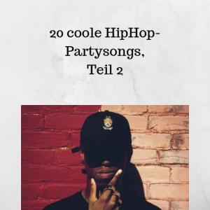 20 coole HipHop-Partysongs, Teil 2