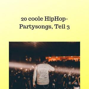 20 coole HipHop-Partysongs, Teil 3