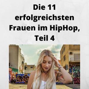 Die 11 erfolgreichsten Frauen im HipHop, Teil 4
