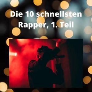 Die 10 schnellsten Rapper, 1. Teil