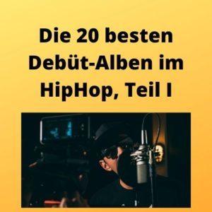 Die 20 besten Debüt-Alben im HipHop, Teil I