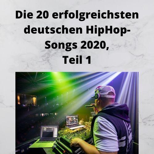 Die 20 erfolgreichsten deutschen HipHop-Songs 2020, Teil 1