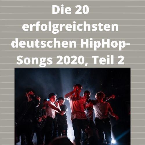 Die 20 erfolgreichsten deutschen HipHop-Songs 2020, Teil 2