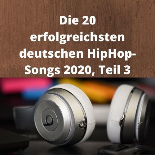 Die 20 erfolgreichsten deutschen HipHop-Songs 2020, Teil 3