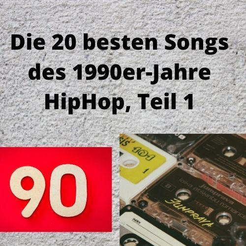 Die 20 besten Songs des 1990er-Jahre HipHop, Teil 1
