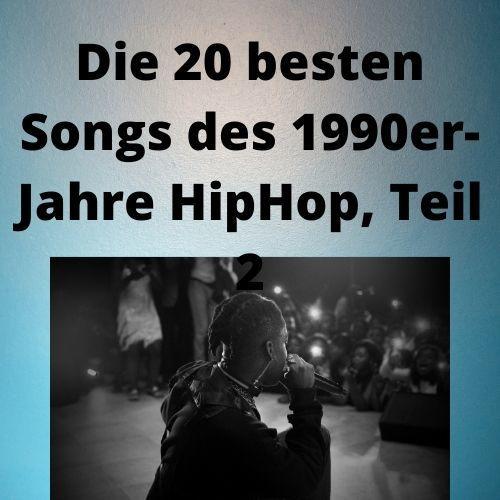 Die 20 besten Songs des 1990er-Jahre HipHop, Teil 2
