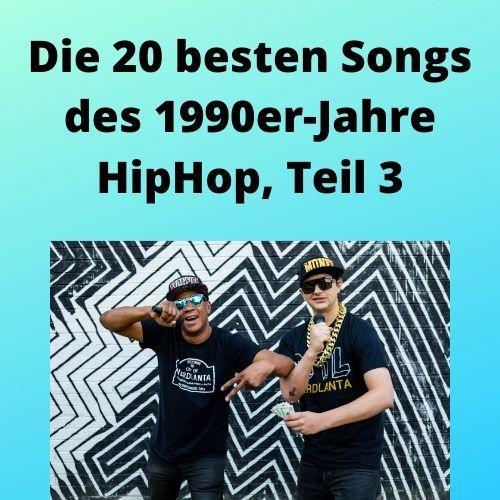 Die 20 besten Songs des 1990er-Jahre HipHop, Teil 3