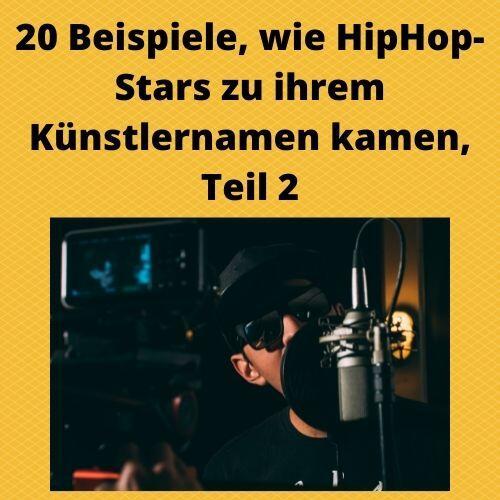 20 Beispiele, wie HipHop-Stars zu ihrem Künstlernamen kamen, Teil 2