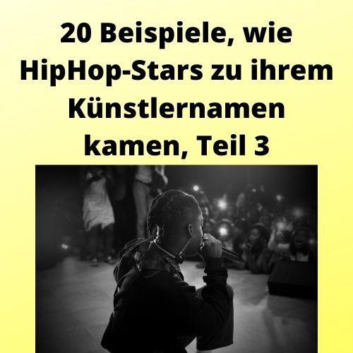 20 Beispiele, wie HipHop-Stars zu ihrem Künstlernamen kamen, Teil 3